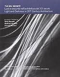 «Le jeu savant». Luce e oscurità nell'architettura del XX secolo. Ediz. multilignue
