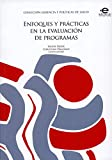 Enfoques y prácticas en la evaluación de programas (Gerencia y Políticas de Salud nº 1)
