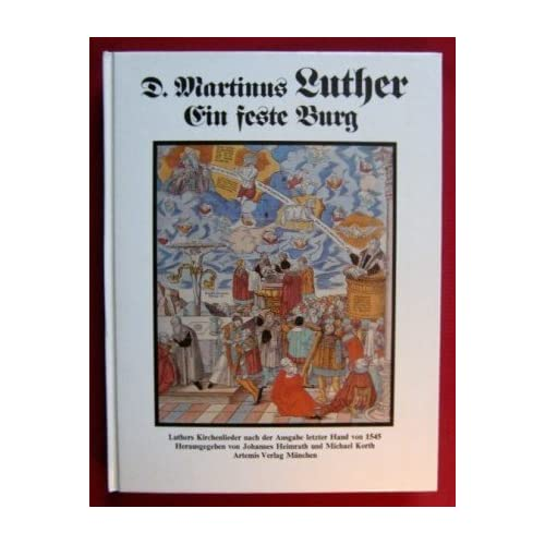 Ein feste Burg: Luthers Kirchenlieder nach der Ausgabe letzter Hand von 1545 (Artemis Bücher zur Musik)