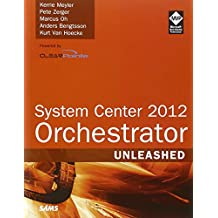 System Center Orchestrator 2012 Unleashed