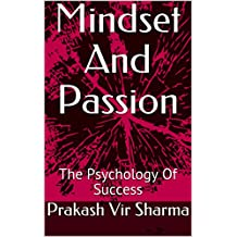 Mindset And Passion: The Psychology Of Success (English Edition)