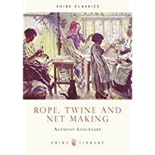 Rope, Twine and Net Making (Shire Album) (Shire Library)
