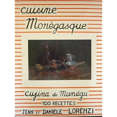 Cuisine Monegasque Cujina De Munegu 100 Recettes L Art