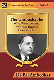 The Untouchables : Who Were They and Why They Became Untouchables