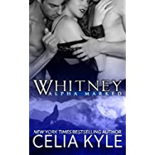 Whitney (Alpha Marked) (Volume 3) by Celia Kyle (2014-10-16)