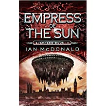 Empress of the Sun: Book 3 of the Everness Series