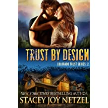 Trust by Design (Colorado Trust Series Book 2) (English Edition)