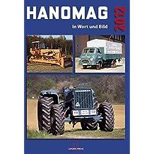 HANOMAG in Wort und Bild: Das Jahrbuch 2012