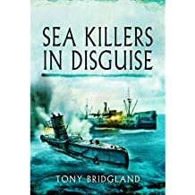 [ SEA KILLERS IN DISGUISE ] By Bridgland, Tony ( AUTHOR ) Jan-2013[ Paperback ]