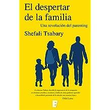 El despertar de la familia: Una revolución del parenting (Spanish Edition)