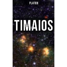 Timaios: Seiendes + Der Entstehungsgrund und die Einzigkeit des Kosmos + Die Erschaffung des Weltkörpers und der Weltseele + Zeit und Ewigkeit + Der Ursprung ... und der übrigen Lebewesen + Der Raum...