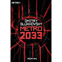 Metro 2033: Roman (Metro-Romane 1)