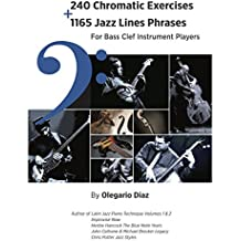240 Chromatic Exercises + 1165 Jazz Lines Phrases for Bass Clef Instrument Players  (English Edition)