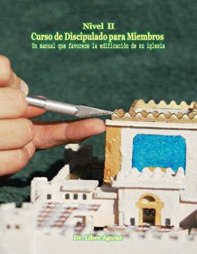 Descargar Libro Curso de discipulado para miembros, nivel II: Un manual que favorece la edificación de su iglesia de Liber Aguiar