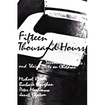 Fifteen Thousand Hours: Secondary Schools and Their Effects on Children