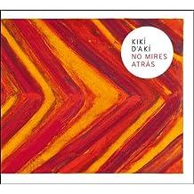 No Mires Atras by Kiki D'Aki (2009-04-07)