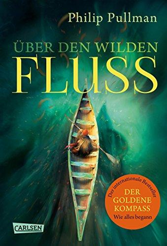 His Dark Materials 0: Über den wilden Fluss (German Edition)