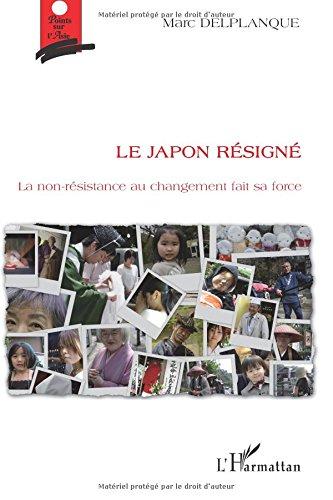japon-resigne-la-non-resistance-au-changement-fait-sa-force