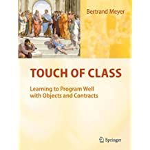 Touch of Class: Learning to Program Well with Objects and Contracts by Bertrand Meyer (2009-09-11)