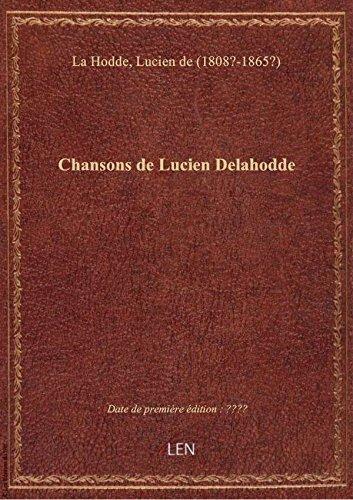 Chansons de Lucien Delahodde