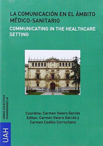 La comunicación en el ámbito médico-sanitario: Communicating in the healthcare setting (Obras Colectivas Humanidades)