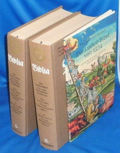 Die Luther-Bibel von 1534, Vollständiger Nachdruck, Biblia, das ist die ganze Heilige Schrift