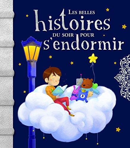Les belles histoires du soir pour s'endormir