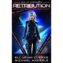 Retribution: Age Of Expansion - A Kurtherian Gambit Series (The Ascension Myth Book 6)