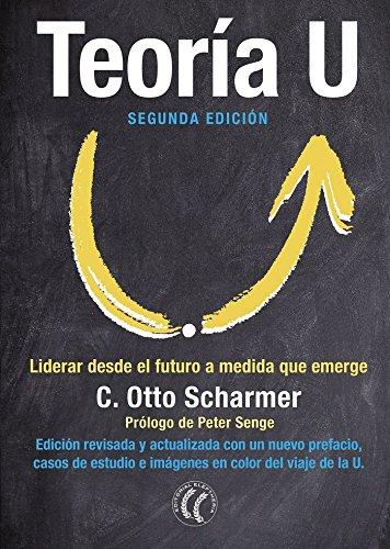 Teoría U por C. Otto Scharmer