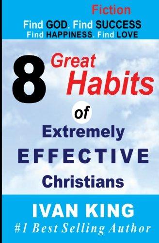 [PDF] Téléchargement gratuit Livres Fiction: 8 Great Habits of Extremely Effective Christians [Fiction Books] (Fiction, Fiction Books, Free Fiction Books)