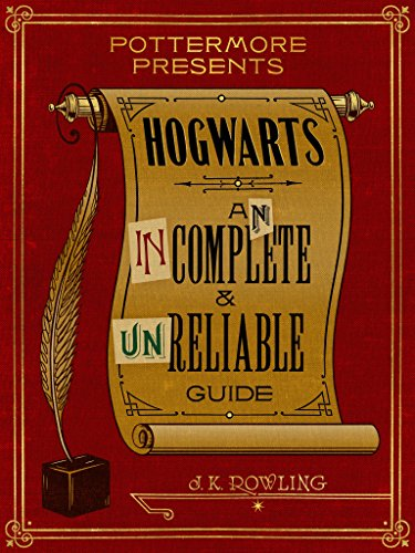 Hogwarts: An Incomplete and Unreliable Guide (Kindle Single) (Pottermore Presents) by [Rowling, J.K.]