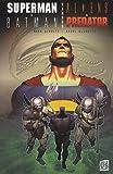 SUPERMAN BATMAN VS ALIENS PREDATOR