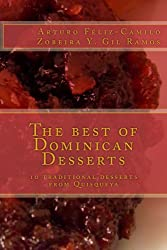 The best of Dominican Desserts: 10 traditional desserts from Quisqueya (Dominican traditional cooking Book 6) (English Edition)