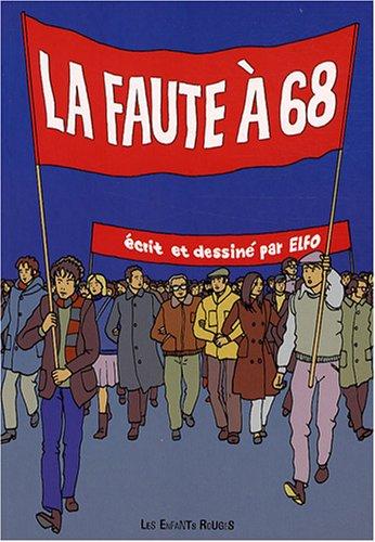 La faute à 68 : Chroniques des années rebelles