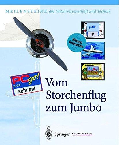 Vom Storchenflug zum Jumbo (Meilensteine der Naturwissenschaft und Technik)
