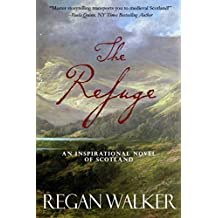 The Refuge: An Inspirational Novel of Scotland (English Edition)