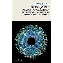Introducción al mundo cuántico (Ensayo (pasado Presente))
