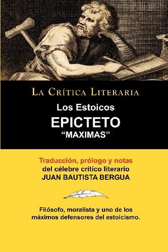 Los Estoicos: Epicteto: Maximas. La Critica Literaria. Traducido, Prologado y Anotado Por Juan B. Bergua.
