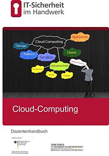 Cloud-Computing im Handwerk: Dozentenhandbuch (IT-Sicherheit im Handwerk)