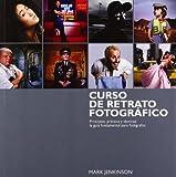 Curso de retrato fotográfico: Principios, práctica y técnicas: la guía fundamental para fotógrafos