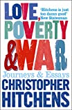Love, Poverty & War: Journeys and Essays