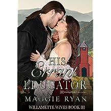 His Errant Educator (Willamette Wives Book 3) (English Edition)