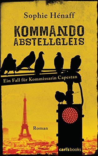 Kommando Abstellgleis: Ein Fall für Kommissarin Capestan - Roman (Kommando Abstellgleis ermittelt 1) (German Edition)
