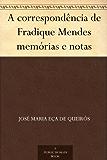 A correspondência de Fradique Mendes memórias e notas (Portuguese Edition)