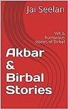 Akbar & Birbal Stories: Wit & humorous stories of Birbal
