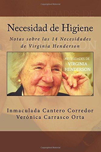 Necesidad de Higiene: Notas sobre las 14 Necesidades de Virginia Henderson: Volume 8 por Inmaculada Cantero Corredor