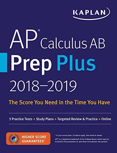 AP Calculus AB Prep Plus 2018-2019: 3 Practice Tests + Study Plans + Targeted Review & Practice + Online (Kaplan Test Prep)