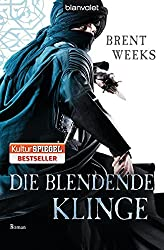 Die blendende Klinge: Roman (Licht-Saga (The Lightbringer), Band 2)