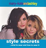 Mary-Kate and Ashley Style Secrets by Mary-Kate Olsen (2006-07-03)