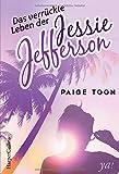 Das verrückte Leben der Jessie Jefferson von Paige Toon